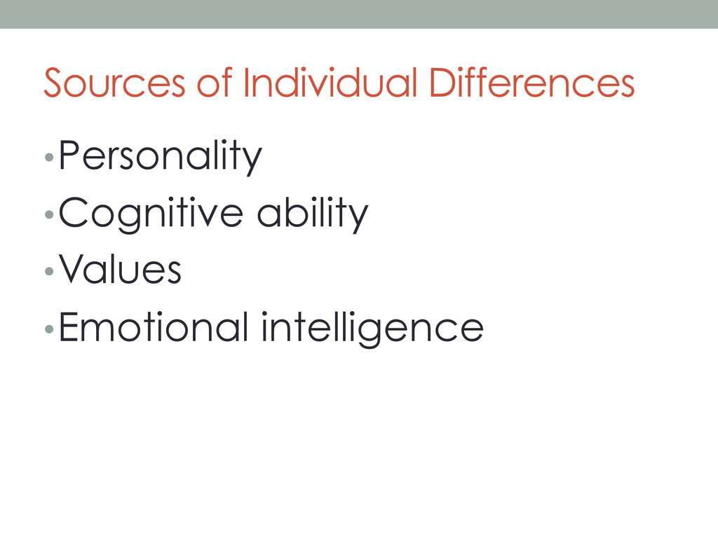 Sources of Individual Differences •Personality...