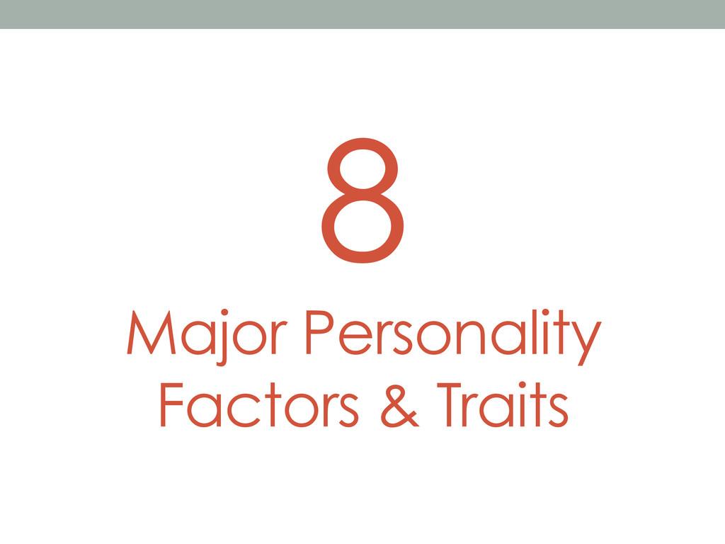 8 Major Personality Factors & Traits