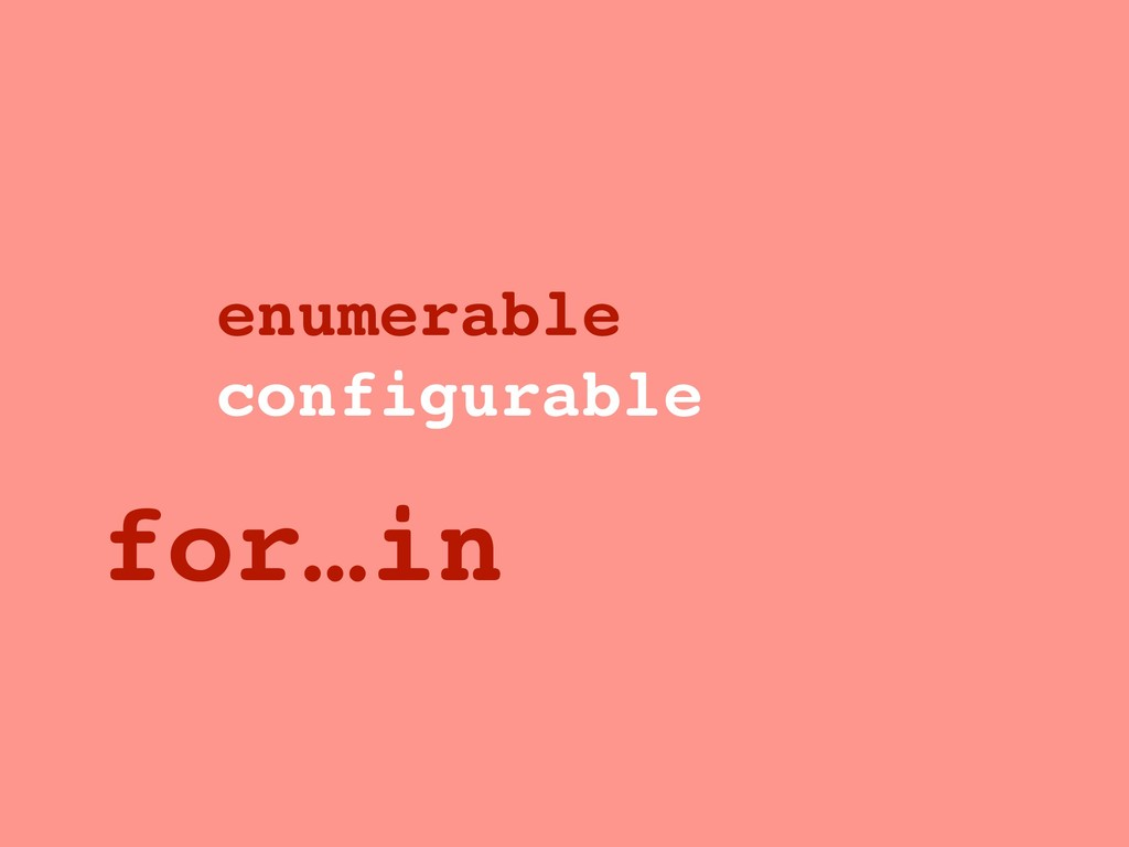 enumerable configurable for…in