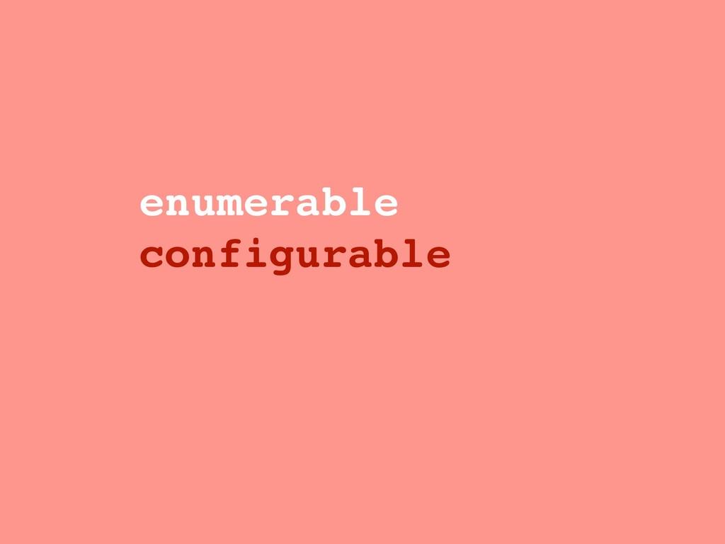 enumerable configurable