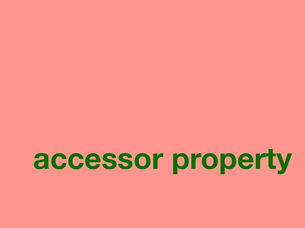 accessor property