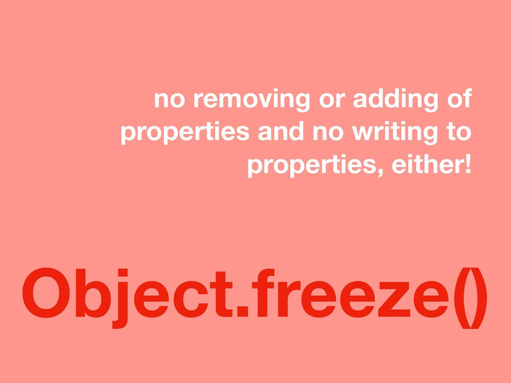 no removing or adding of properties and no writ...