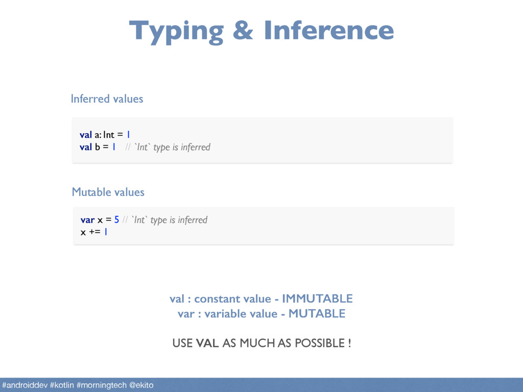 Typing & Inference val a: Int = 1