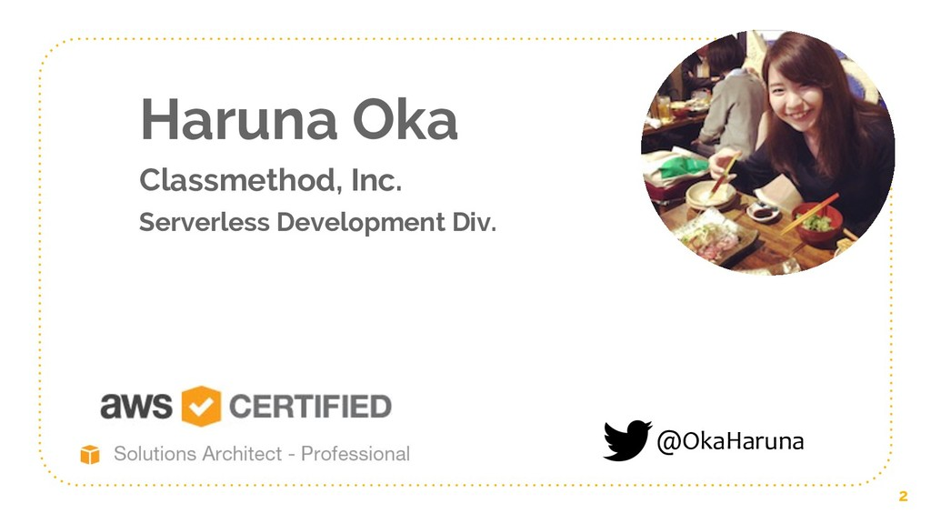 Haruna Oka Classmethod, Inc. Serverless Develop...
