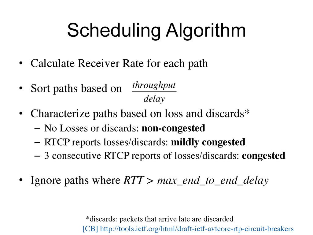 Scheduling Algorithm •  Calculate Receiver Rate...