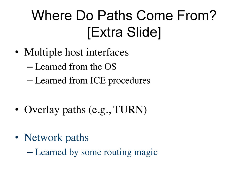 Where Do Paths Come From? [Extra Slide] •  Mult...