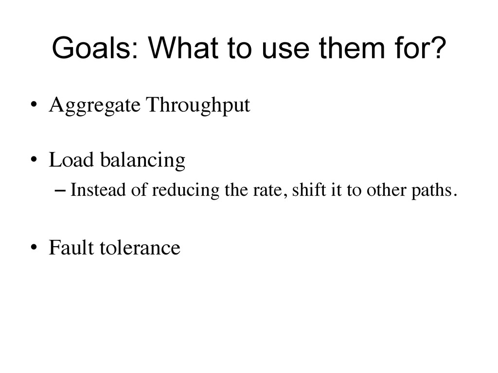 Goals: What to use them for? •  Aggregate Throu...