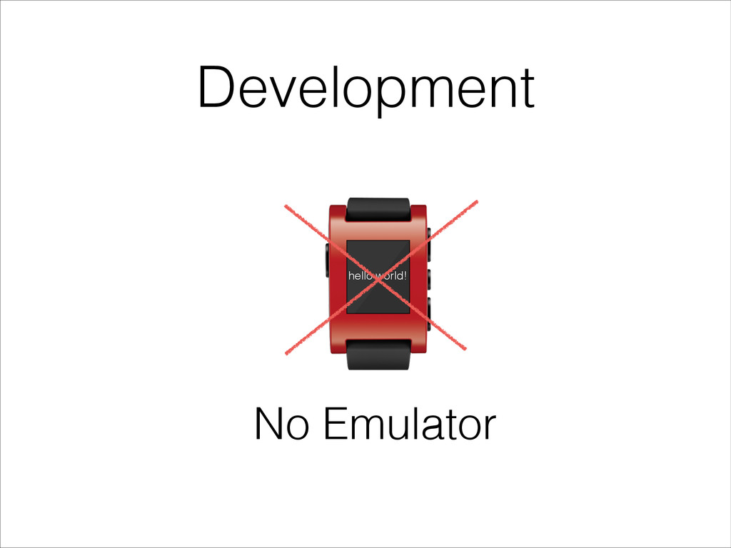 Development hello world! No Emulator