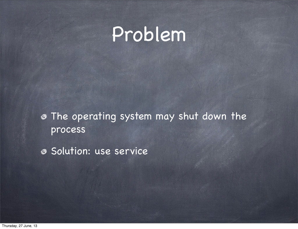 Problem The operating system may shut down the ...