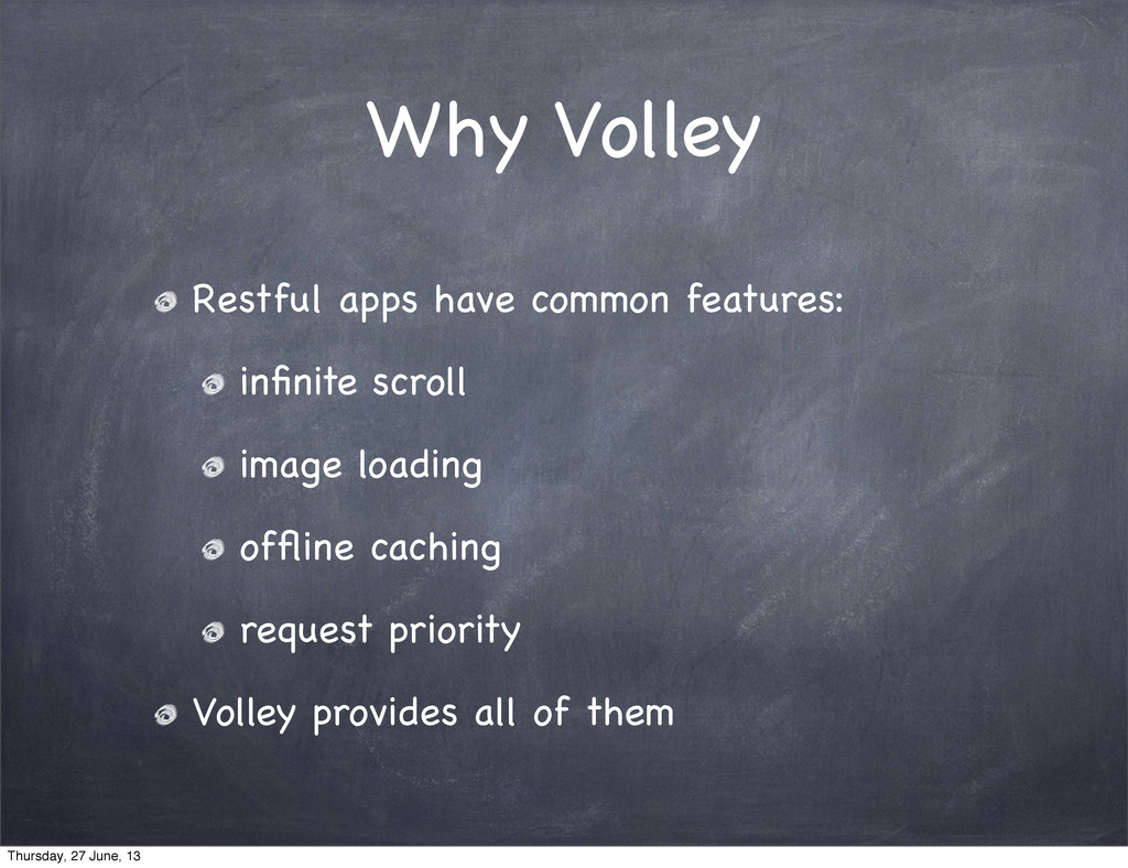 Why Volley Restful apps have common features: i...