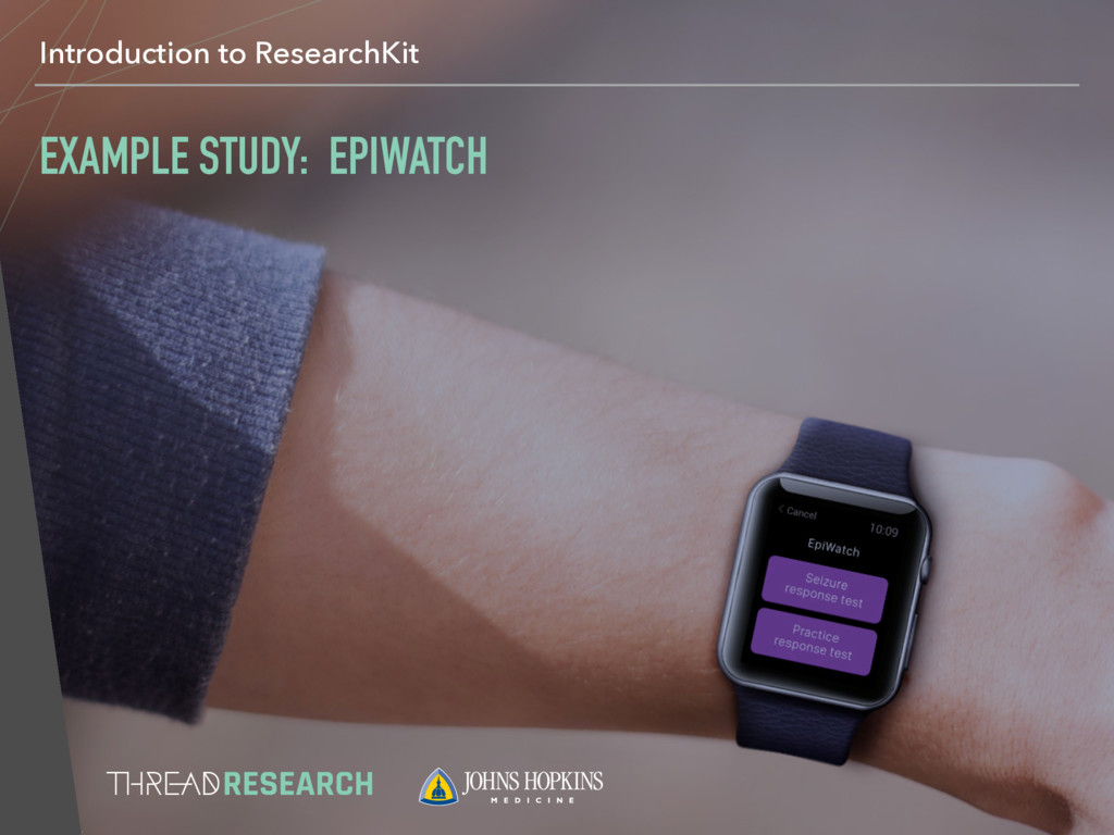 Introduction to ResearchKit EXAMPLE STUDY: EPIW...