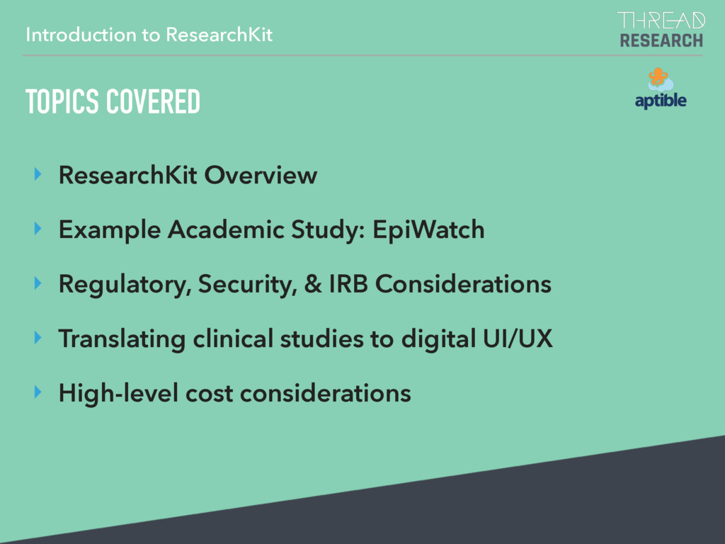 Introduction to ResearchKit ‣ ResearchKit Overv...