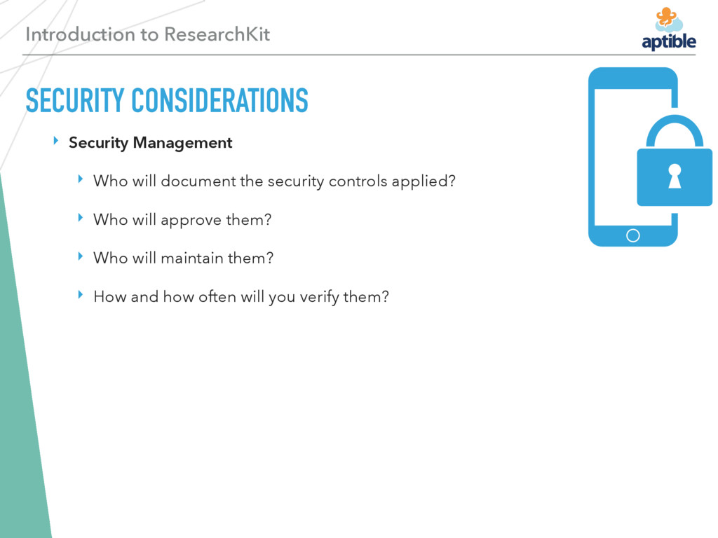 Introduction to ResearchKit SECURITY CONSIDERAT...