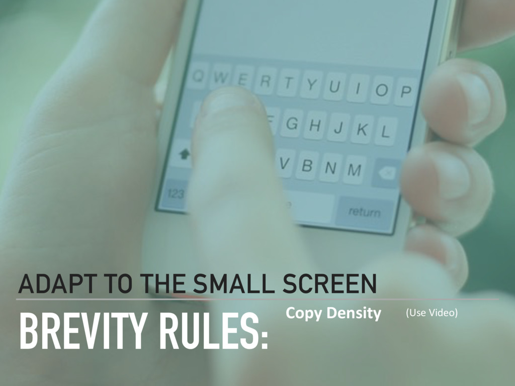 BREVITY RULES: ADAPT TO THE SMALL SCREEN Copy D...