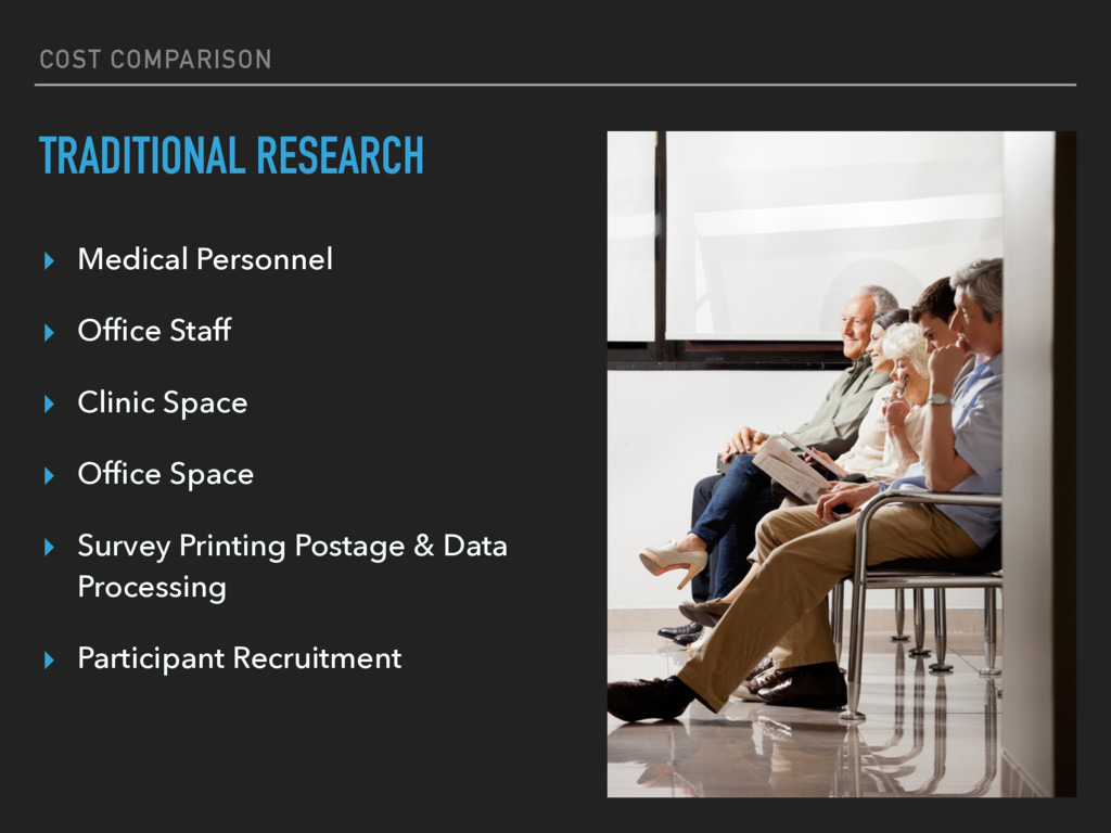 COST COMPARISON TRADITIONAL RESEARCH ▸ Medical ...