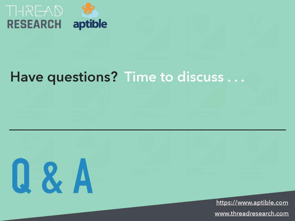 Have questions? Time to discuss . . . Q & A www...