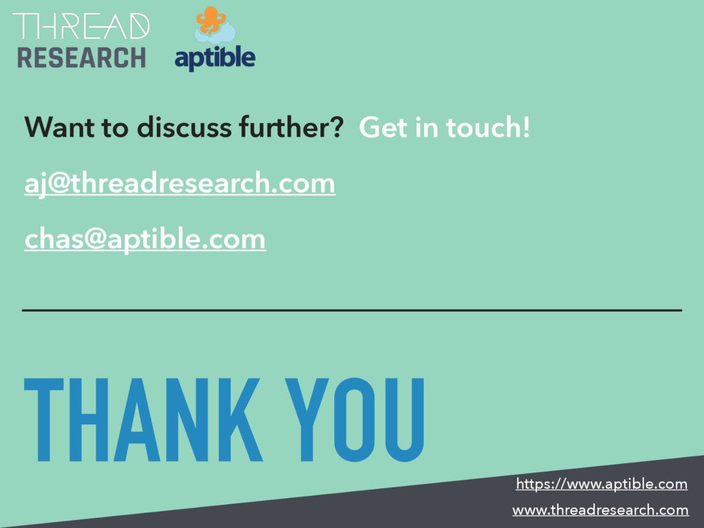 Want to discuss further? Get in touch! aj@threa...