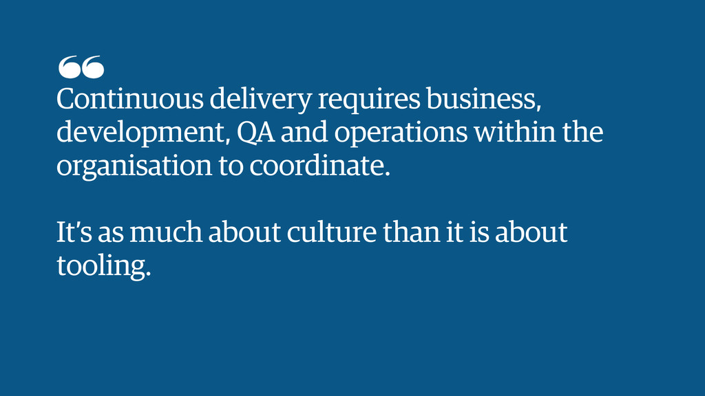 Continuous delivery requires business, developm...