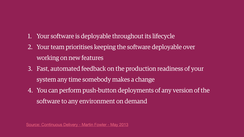 1. Your software is deployable throughout its l...