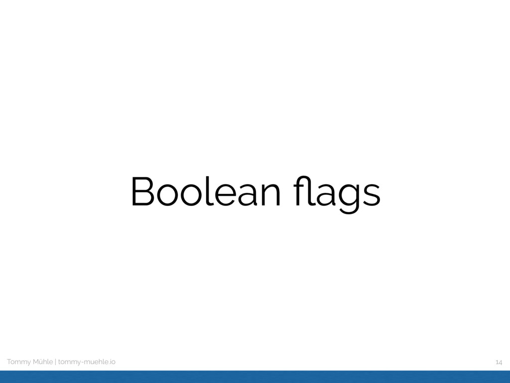 Tommy Mühle | tommy-muehle.io Boolean flags 14