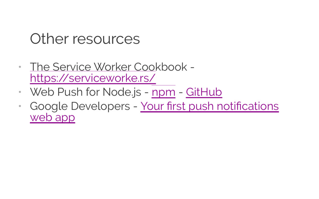 Other resources • The Service Worker Cookbook -...