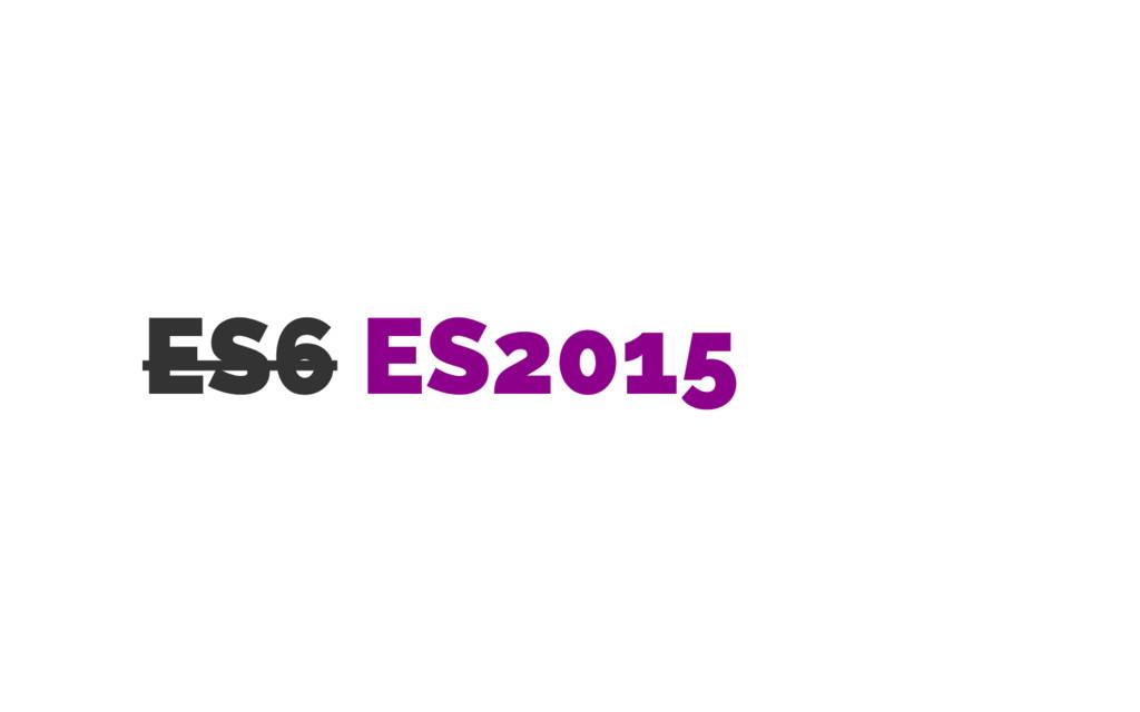 ES6 ES2015