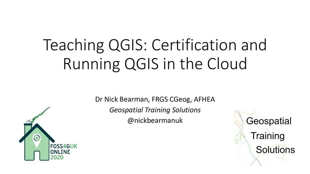Teaching QGIS: Certification and Running QGIS i...