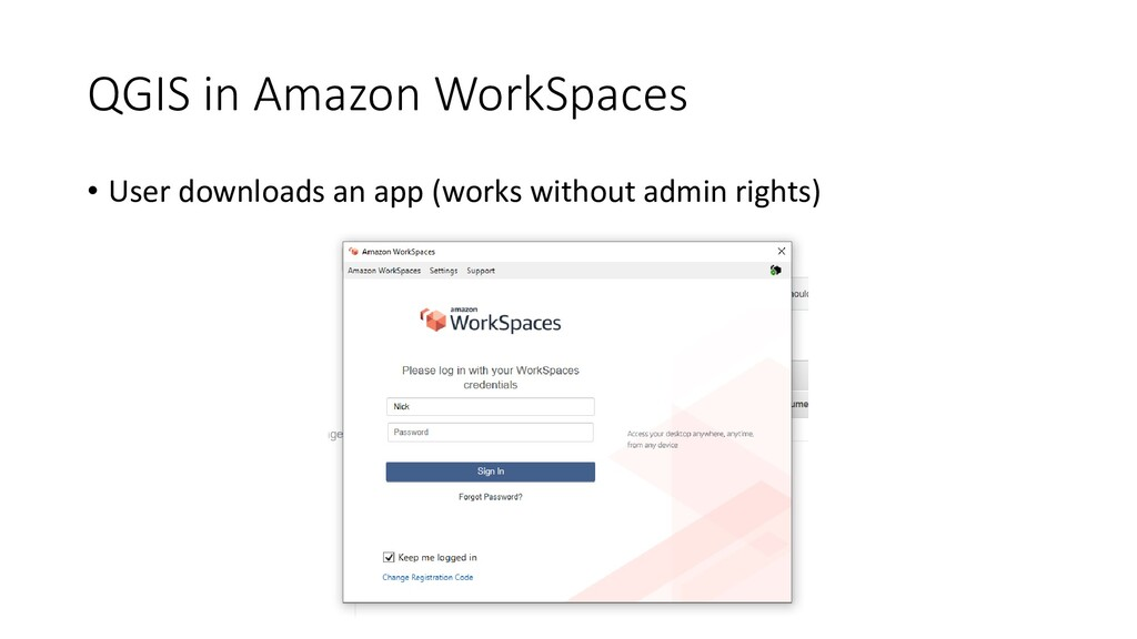 QGIS in Amazon WorkSpaces • User downloads an a...
