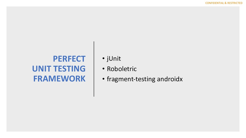 CONFIDENTIAL & RESTRICTED PERFECT UNIT TESTING ...
