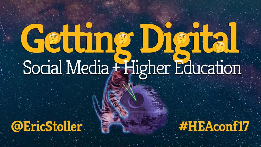@EricStoller #HEAconf17 Getting Digital Social ...