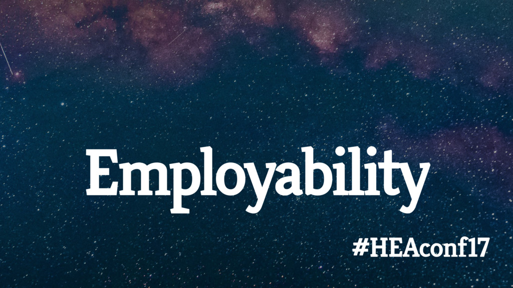 Employability #HEAconf17