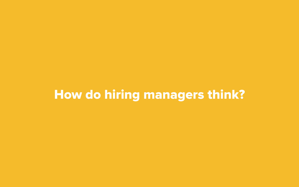 How do hiring managers think?