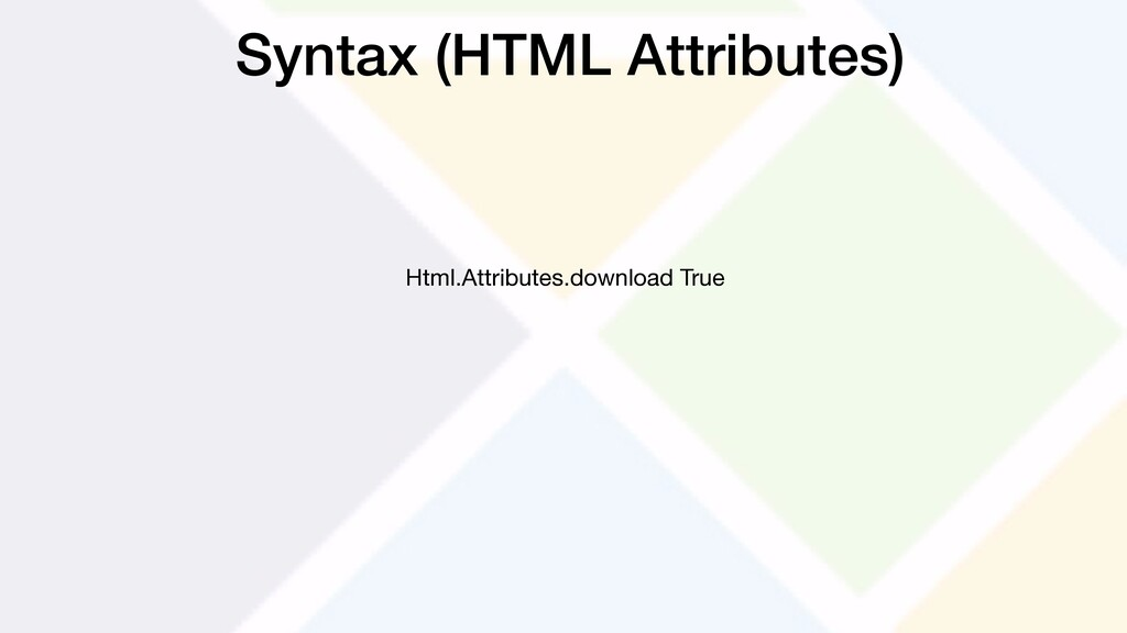 Syntax (HTML Attributes) Html.Attributes.downlo...