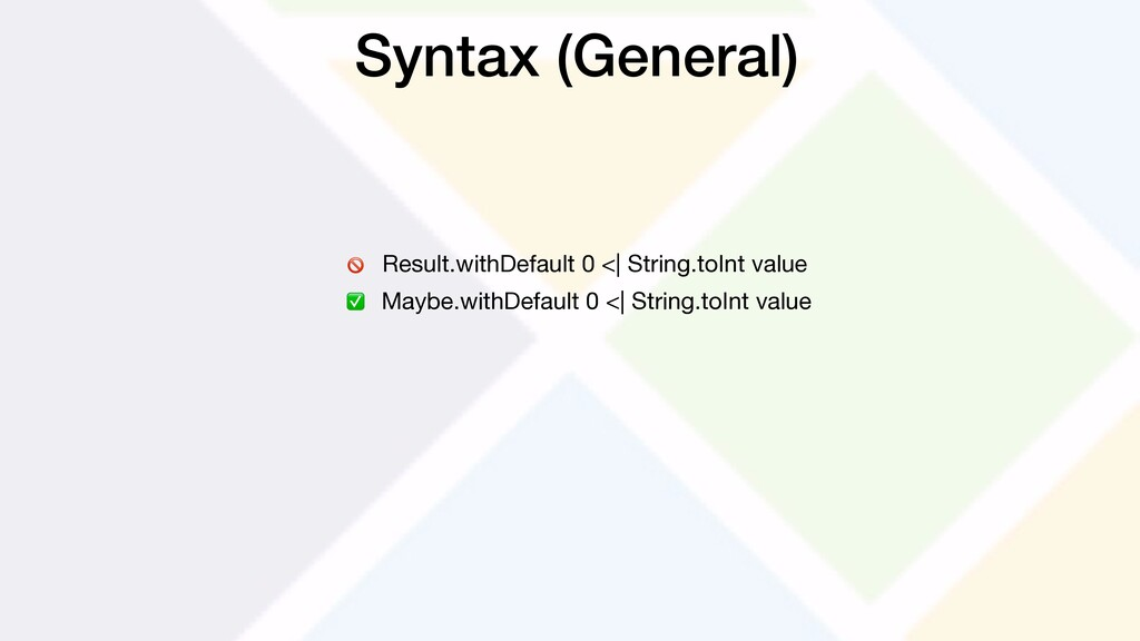 Syntax (General) Result.withDefault 0 <| String...