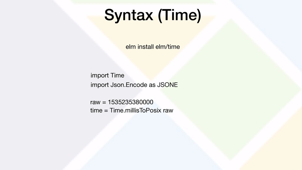 Syntax (Time) import Time import Json.Encode as...