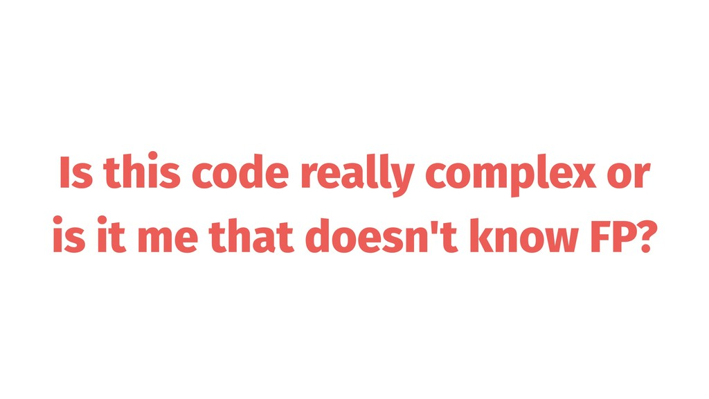 Is this code really complex or is it me that do...