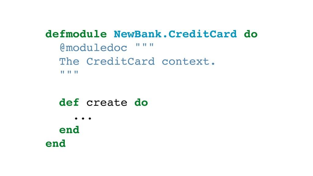 "defmodule NewBank.CreditCard do @moduledoc """""" ..."