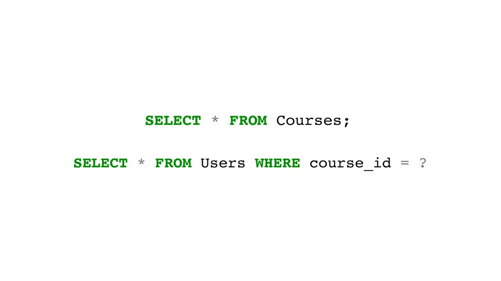 SELECT * FROM Courses; SELECT * FROM Users WHER...