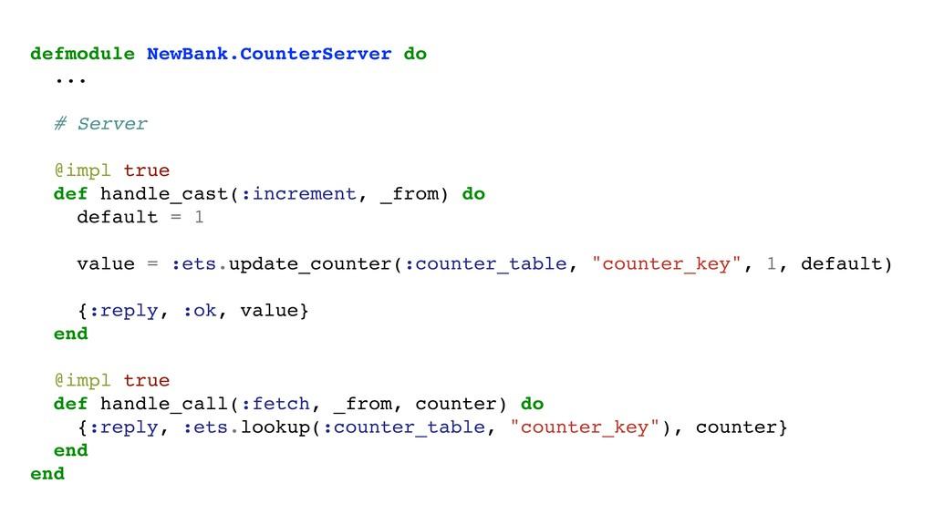 defmodule NewBank.CounterServer do ... # Server...