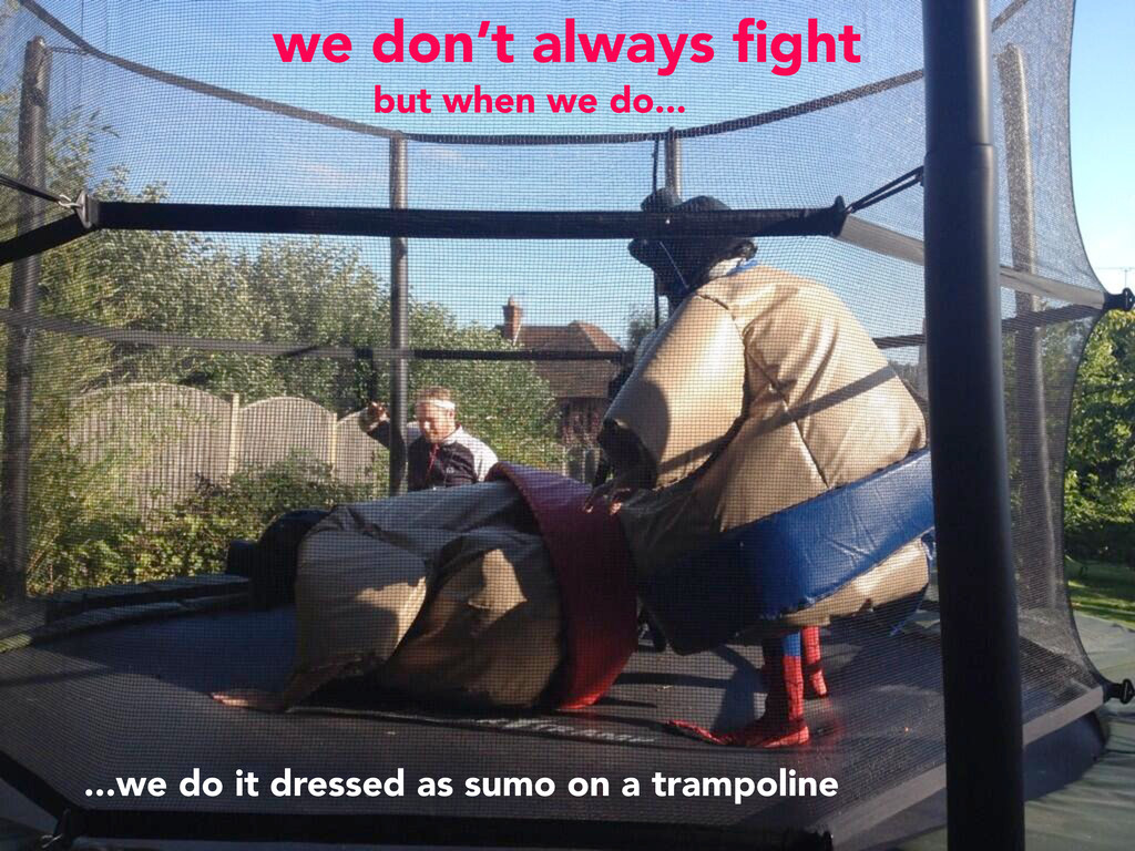 we don't always fight ...we do it dressed as sum...