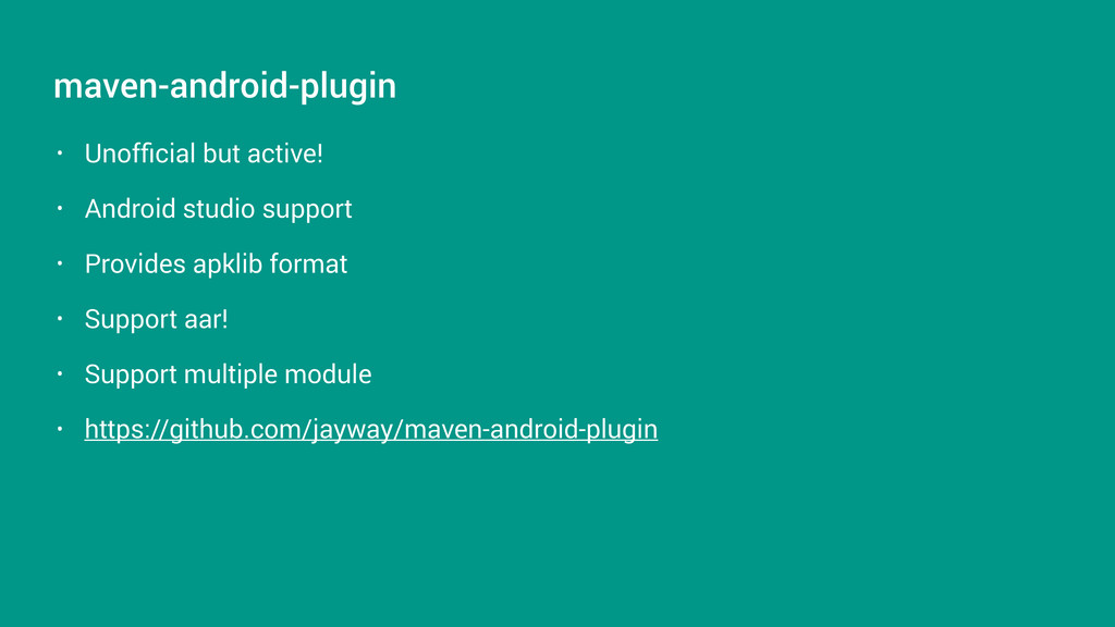• Unofficial but active! • Android studio suppor...