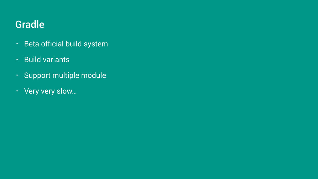 • Beta official build system • Build variants • ...