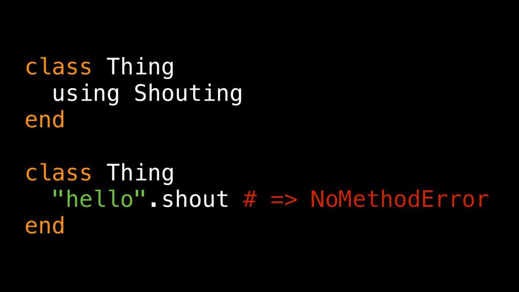 "class Thing using Shouting end class Thing ""hel..."