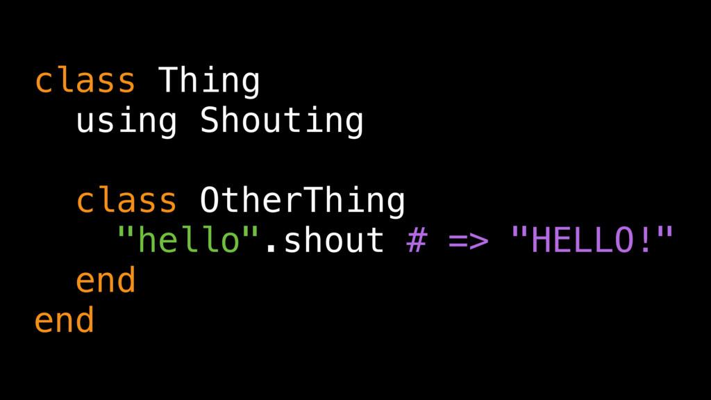 """class Thing using Shouting class OtherThing """"he..."""