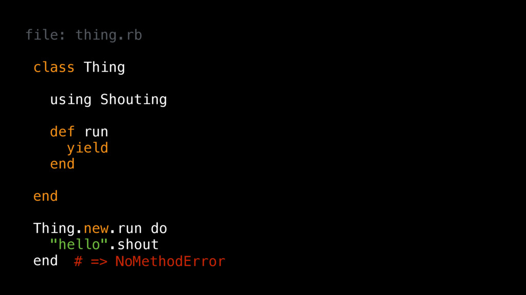 file: thing.rb class Thing using Shouting def r...