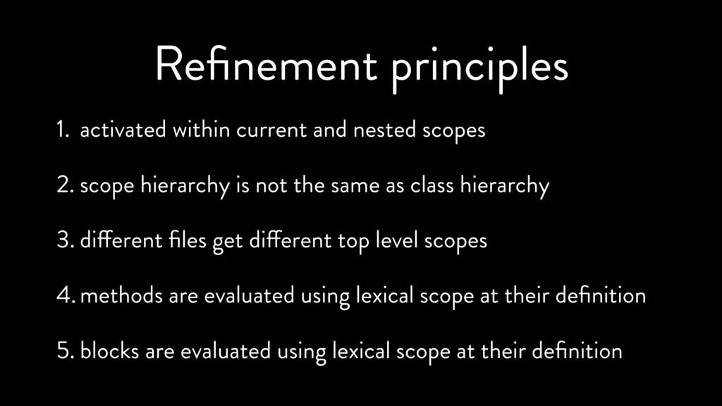 Refinement principles 1. activated within curren...