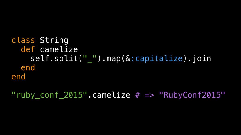 "class String def camelize self.split(""_"").map(&..."