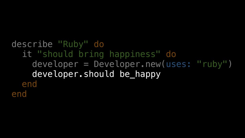 """describe """"Ruby"""" do it """"should bring happiness"""" ..."""