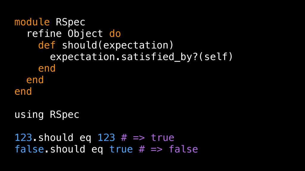 module RSpec refine Object do def should(expect...