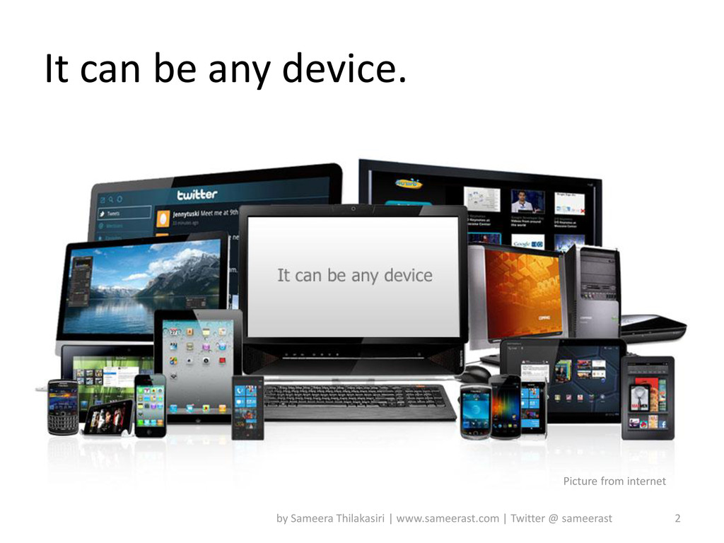 It can be any device. 2 by Sameera Thilakasiri ...